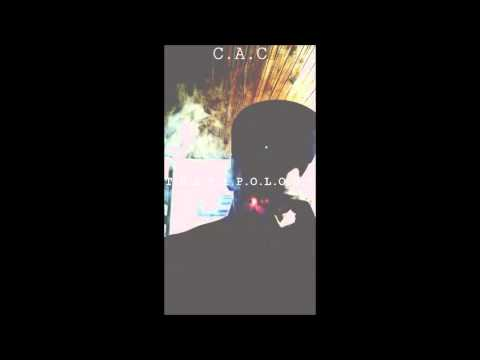 C.A.C - BLVNTXD (Prod. by Ducret) [T.R.A.P A.P.O.L.O.G.Y]