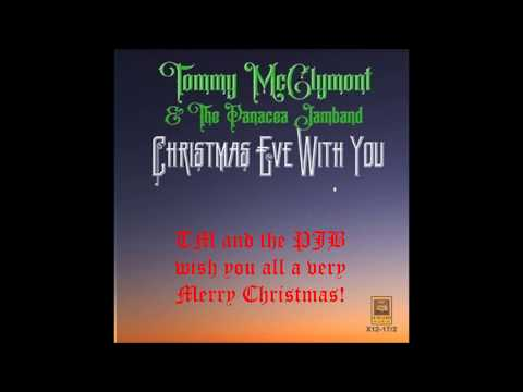 Christmas Eve With You, Tommy McClymont and The Panacea Jamband