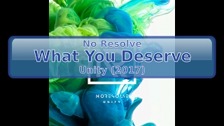 Download Lagu No Resolve - What You Deserve [HD, HQ] mp3