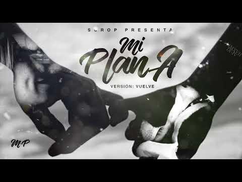 """mi plan A -  Version: """"Vuelve"""" - SCROP (+ letra)"""