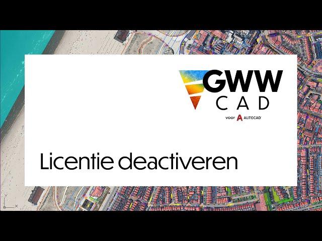 GWW-CAD: Licentie deactiveren
