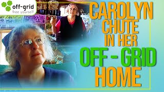 Carolyn Chute is living Off-Grid: She loves her rural home that she found as a wonderland