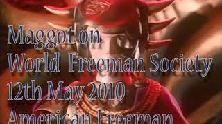Maggot On The World Freeman Society American Freeman 020 7th May 2010
