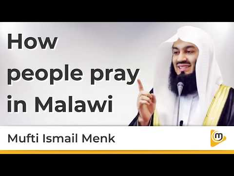 How people pray in Malawi - Mufti Menk