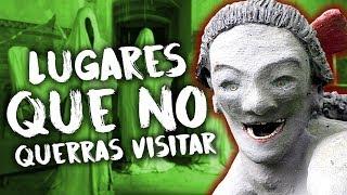 LUGARES que DEFINITIVAMENTE NO QUERRÁS VISITAR