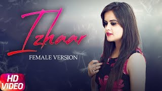 Izhaar Female Version | Preeti | Gurnazar | Jay K | Latest Cover Version 2017 | Speed Records