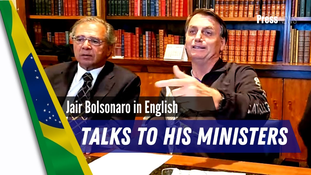 Jair Bolsonaro in English, Talks to his Ministers and Answers Questions