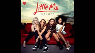 Little Mix - Good Enough FULL [NEW SONG FROM SALUTE]