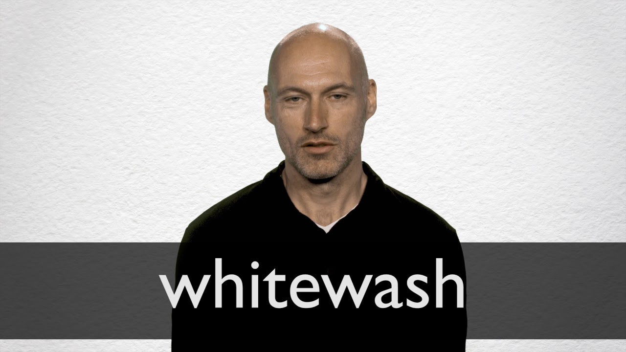 Whitewash definition and meaning | Collins English Dictionary
