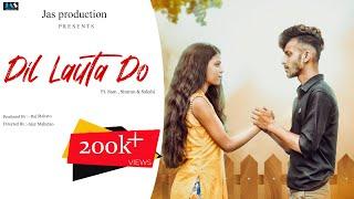 Dil Lauta Do Song | Jubin Nautiyal, Payal Dev | Nexus Sam , Simran & Sakshi | Navjit B | Bhushan K