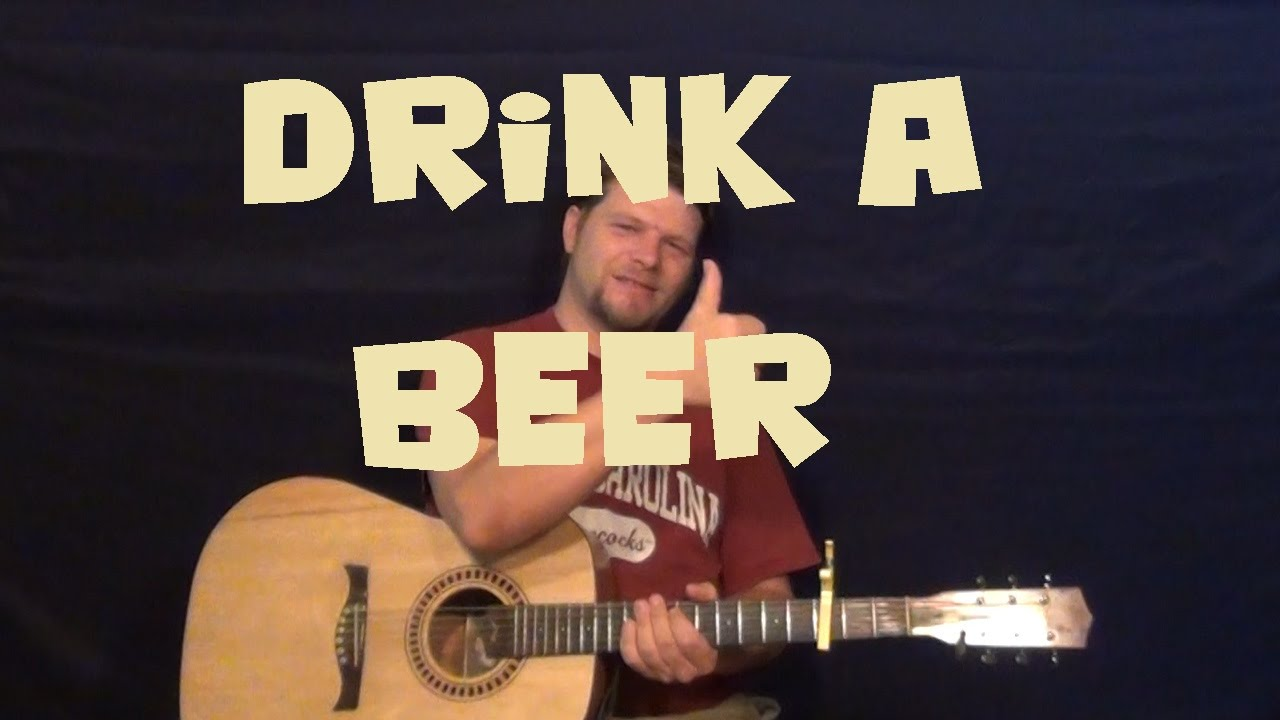 How To Play Drink A Beer By Luke Bryan