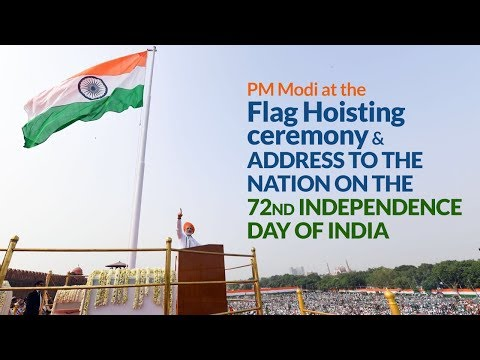 PM Modi at the Flag Hoisting ceremony & address to the Nation on the 72nd Independence Day of India