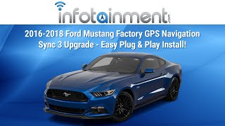 2016-2018 Ford Mustang Factory GPS Navigation Sync 3 Upgrade - Easy Plug & Play Install!