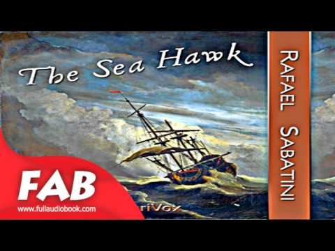 The Sea Hawk Part 1/2 Full Audiobook by Rafael SABATINI by Nautical & Marine Fiction