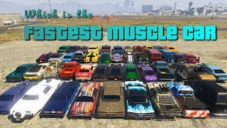 GTA V Online Which is Fastest Muscle car | Top Speed