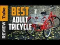 ✅ Tricycle: Best Adult Tricycle 2019 (Buying Guide)