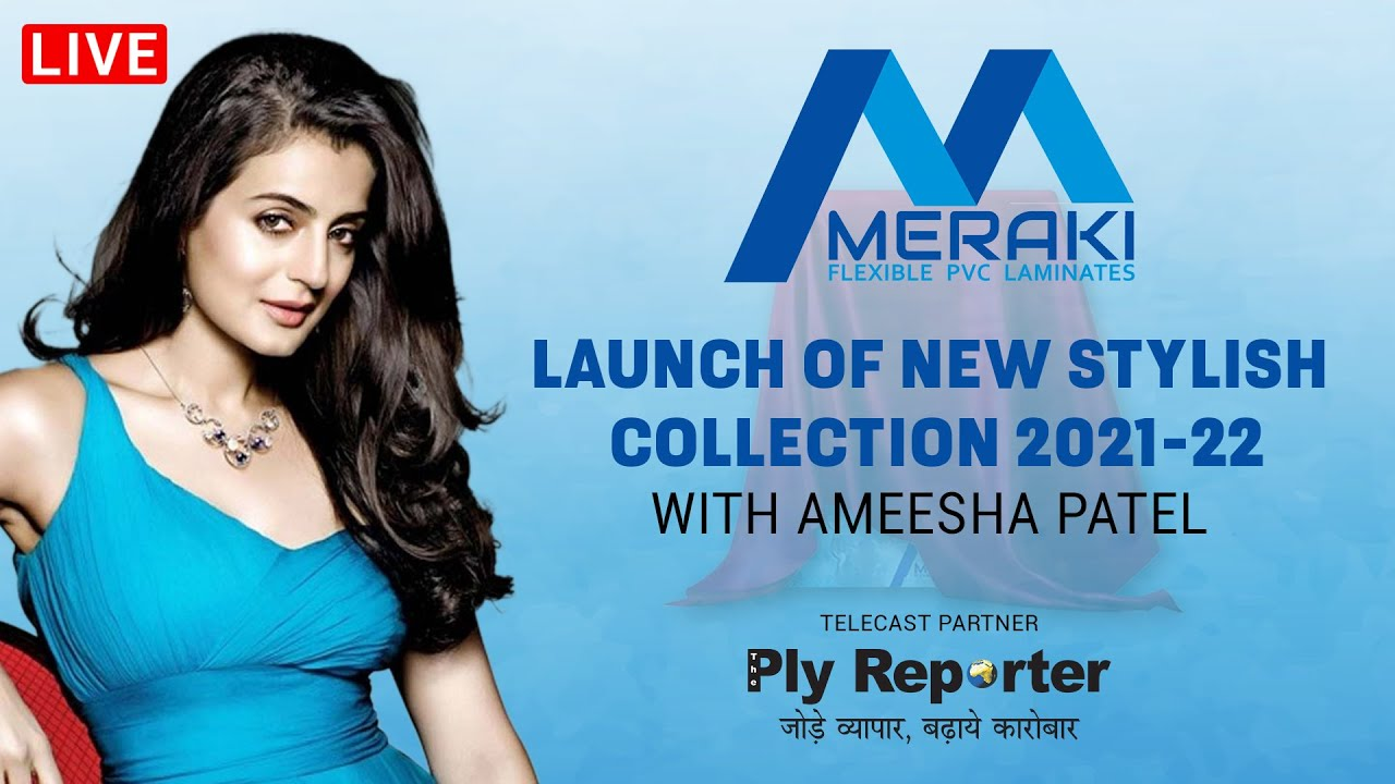 LIVE! Online Launch Of MERAKI PVC Laminates' Catalogue 2021-22 With Ameesha Patel At PLY REPORTER
