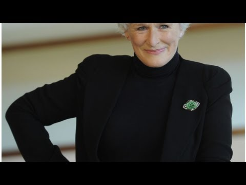 Glenn close: ' I have found challenging life and have more problems than my job '