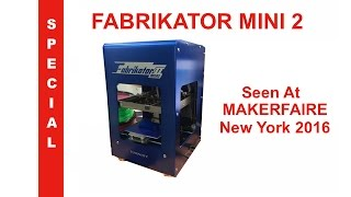 Fabrikator Mini 2 3D Printer - NY MakerFaire