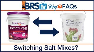 Switching marine salt mix brands safely for a saltwater tank | Reef FAQs
