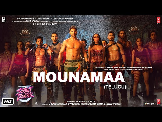Mounamaa Telugu Street Dancer 3D | Varun D, Shraddha K | Aditya I, Jubin N, Siddharth B SachinJigar