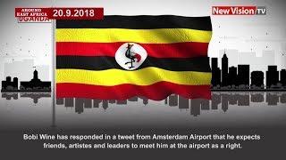 Around East Africa; All eyes on Uganda as legislator Bobi Wine returns