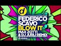 Federico Scavo - Blow It ( Max Zotti & DJ Jurij Remix )