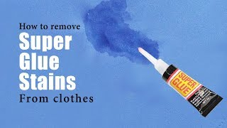 How to remove super glue stains from clothes | Most effective method