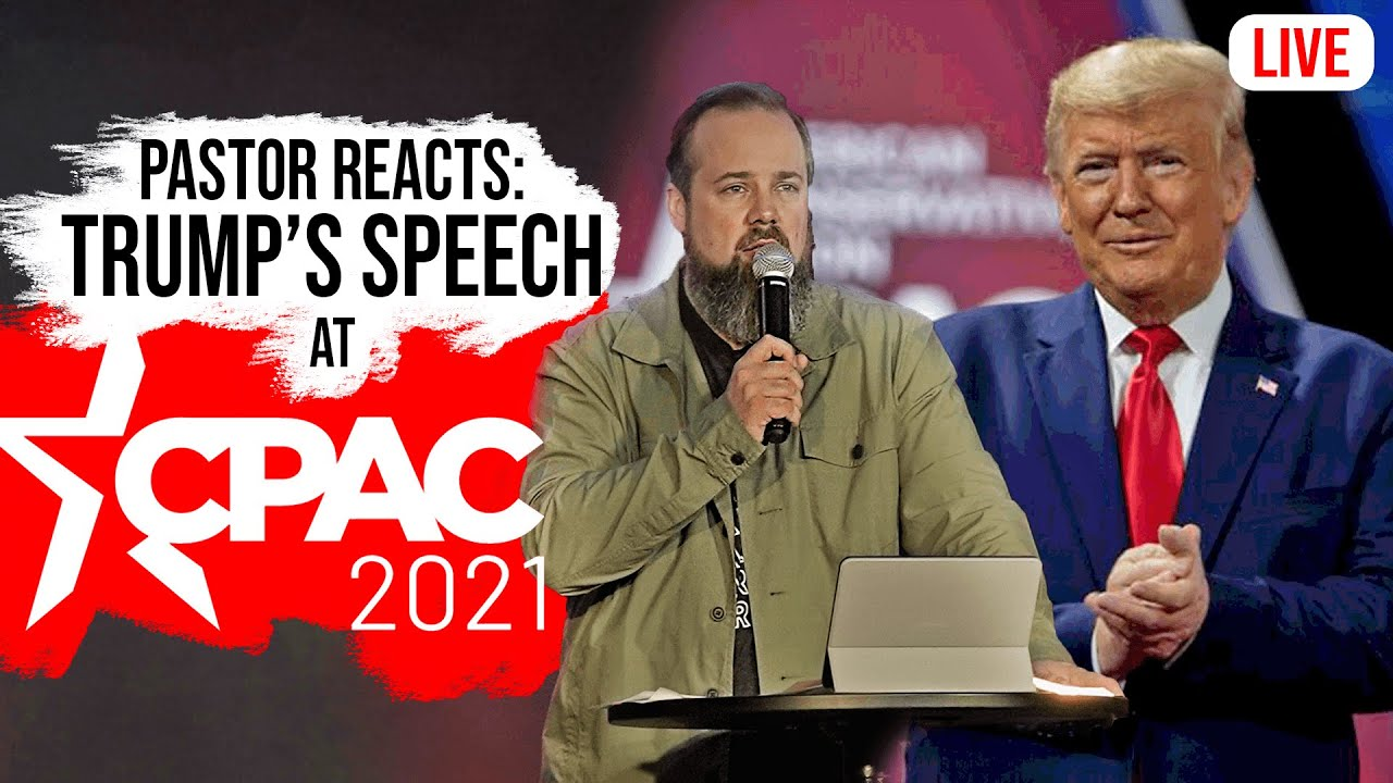 Pastor Reacts to Trump's Speech at CPAC 2021 - LIVE - ( Trump CPAC 2021 )