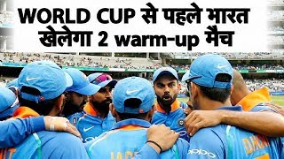 India's World Cup 2019 Warm-Up Games Against Bangladesh and New Zealand | Full Schedule