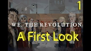 We. The Revolution - A First Look - Part 1