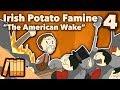 Irish Potato Famine - The American Wake - Extra History - #4