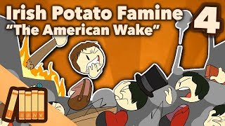 Irish Potato Famine - The American Wake - Extra History - #4