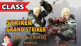 Black Desert Mobile อาชีพ Striker & Grand Striker หมัดมวยรัวไม่ยั้ง !!