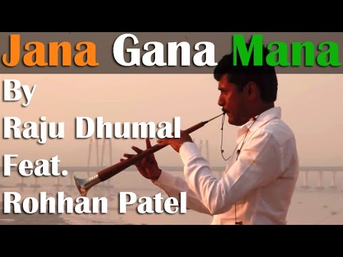 Jana Gana Mana - | Indian National Anthem | By Raju Dhumal feat. Rohhan Patel