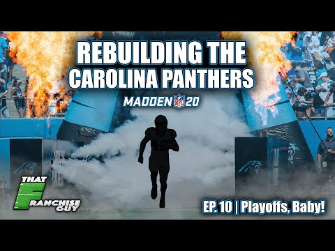 A Realistic Rebuild Of The Carolina Panthers | Madden 20 | Ep 10: Playoffs, Baby!
