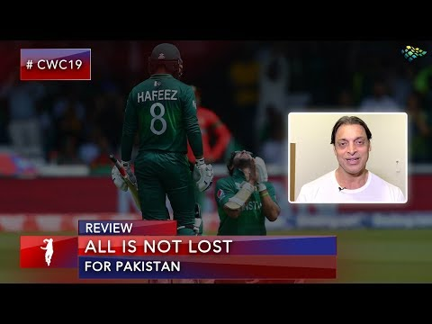 All is Not Lost for Pakistan | Shoaib Akhtar on Pakistan vs. Bangladesh | World Cup 2019