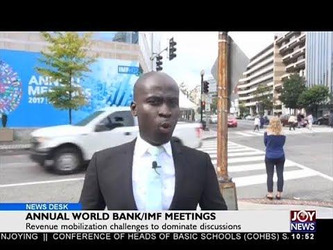 Annual World Bank/IMF Meetings - Business Desk on Joy News (10-10-17)