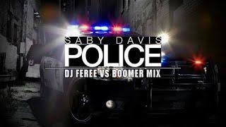 Saby Davis - Police (DJ Feree vs. Boomer Mix)