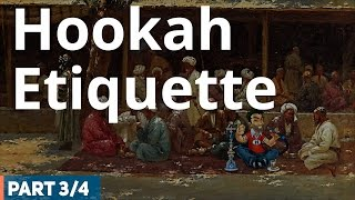 Hookah Etiquette - Hookah (Shisha) Smoking Etiquette (3 /4)