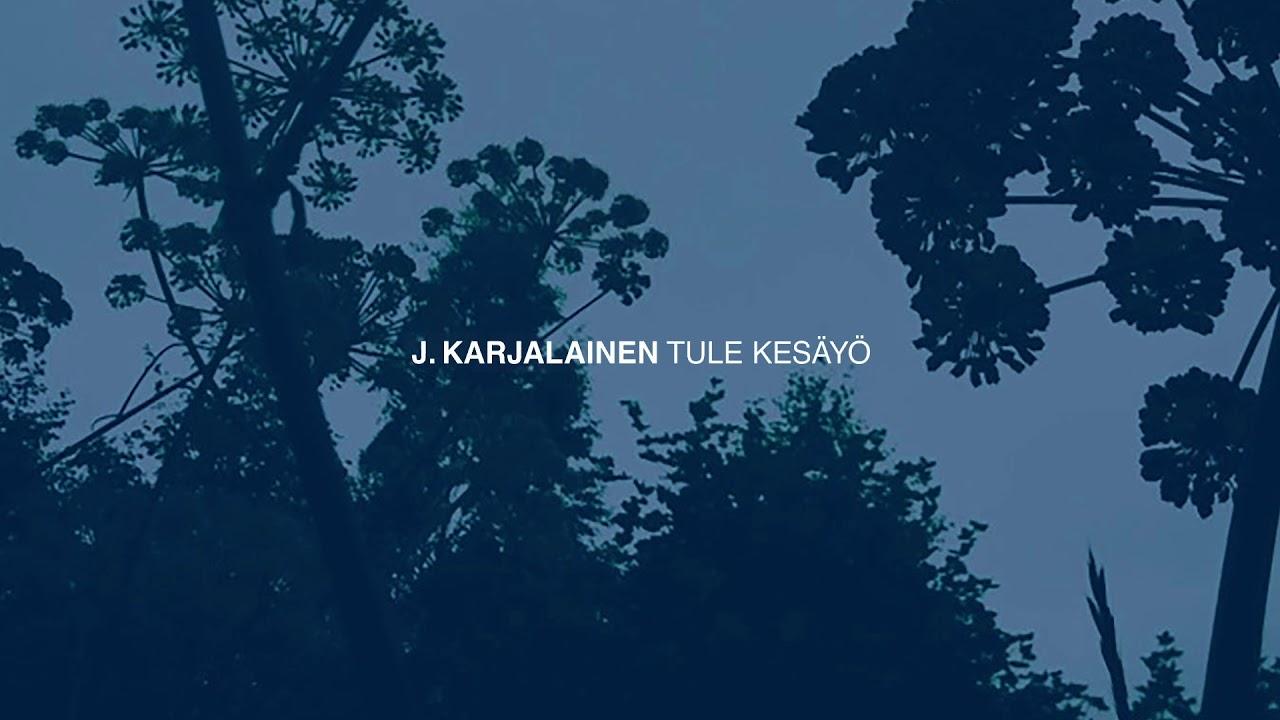 j-karjalainen-tule-kesayo-jkarjalainenkanava