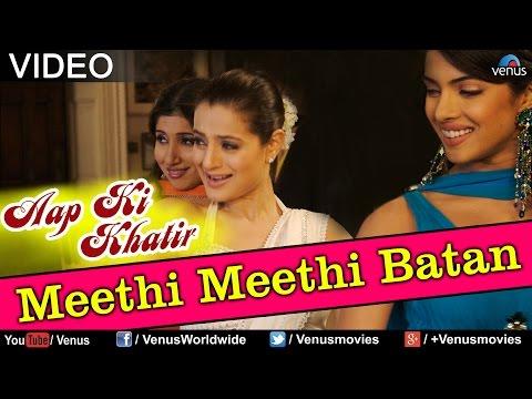 Meethi Meethi Batan Aap Ki Khatir