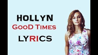 HOLLYN - GOOD TIMES (Official_Lyrics)