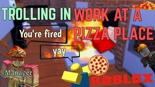 TROLLING IN ROBLOX WORK AT A PIZZA PLACE?!
