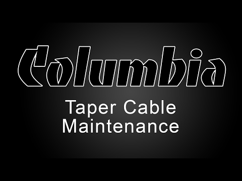 Columbia Taper Cable Maintenance Tutorial