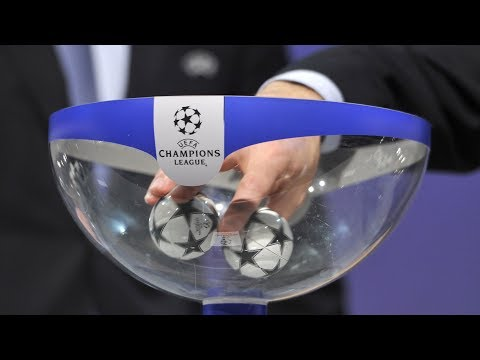 CHAMPIONS LEAGUE DRAW 2017/18
