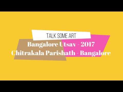 Bangalore Utsav 2017 At Chitrakala Parishath