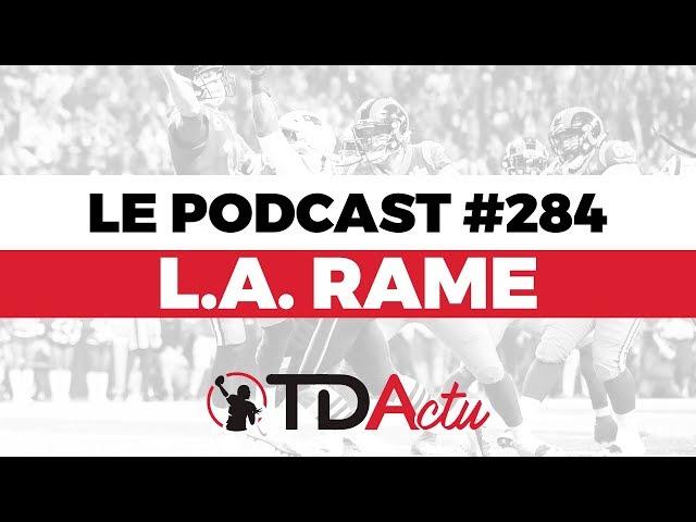 TDA Podcast n°284 - Super Bowl LIII : quand Jared se Gauffre, LA Rame