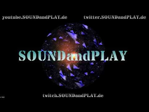 🔴 SOUNDandPLAY on AIR - 18:00Uhr to 24:00 !! all copyright free sounds #003