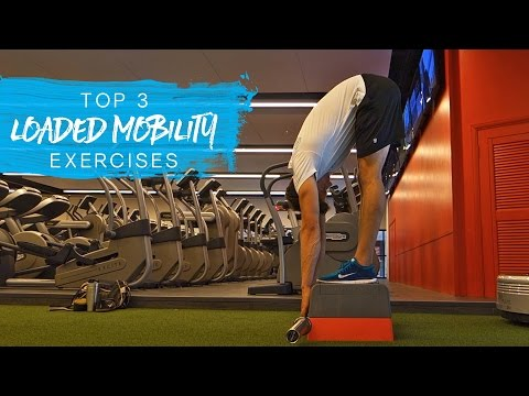 My Top 3: Loaded Mobility Exercises (with BONUS Exercise)